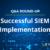 Q&A roundup: Successful SIEM implementation